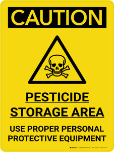 Caution: Pesticide Storage Area User Proper Personal Protective Equipment Portrait With Icon - Wall Sign