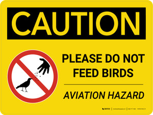 Caution: Please Do Not Feed Birds Aviation Hazard Landscape With Icon - Wall Sign