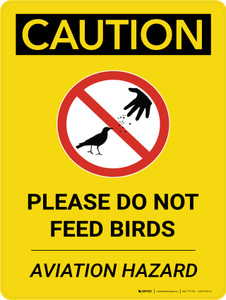 Caution: Please Do Not Feed Birds Aviation Hazard Portrait With Icon - Wall Sign