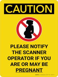 Caution: Please Notify Scanner Operator If Pregnant Portrait With Icon - Wall Sign
