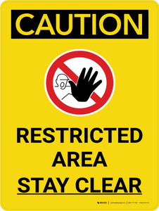 Caution: Restricted Area Stay Clear Portrait With Icon - Wall Sign