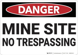 Danger: Mine Site No Trespassing - Wall Sign