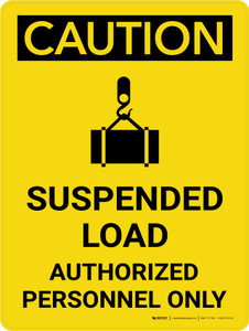 Caution: Suspended Load Authorized Personnel Only Portrait With Icon - Wall Sign