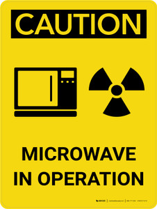 Caution: Microwave In Operation Portrait With Icon - Wall Sign