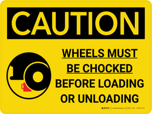 Caution: Wheels Must Be Chocked Before Loading Or Unloading Landscape With Icon - Wall Sign