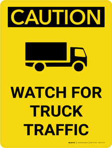 Caution: Watch for Truck Traffic Portrait With Icon - Wall Sign