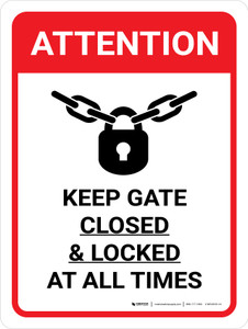 Attention: Keep Gate Closed And Locked Portrait with Icon - Wall Sign