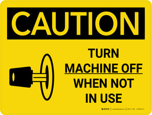 Caution: Turn Machine off When Not in Use Landscape With Icon - Wall Sign