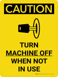 Caution: Turn Machine off When Not in Use Portrait With Icon - Wall Sign