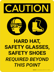 Caution: Hard Hat Safety Glasses Safety Shoes Required Portrait With Icon - Wall Sign