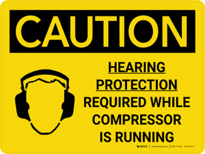 Caution: Hearing Protection Required When Compressor Is Running Landscape With Icon - Wall Sign