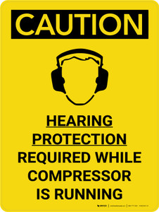 Caution: Hearing Protection Required When Compressor Is Running Portrait With Icon - Wall Sign