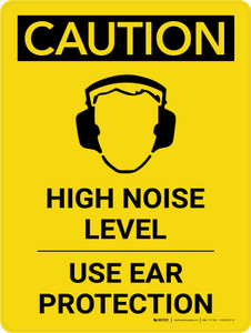 Caution: PPE High Noise Level Use Ear Protection Portrait With Icon - Wall Sign