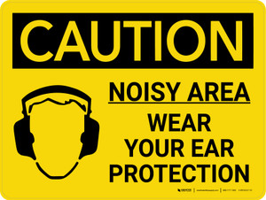 Caution: PPE Noisy Area Wear Your Ear Protection Landscape With Icon - Wall Sign