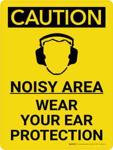 Caution: PPE Noisy Area Wear Your Ear Protection Portrait With Icon - Wall Sign