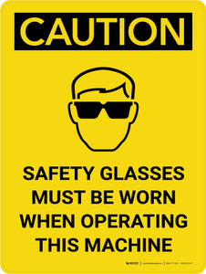 Caution: PPE Safety Glasses Must Be Worn When Operating Machine Portrait With Icon - Wall Sign