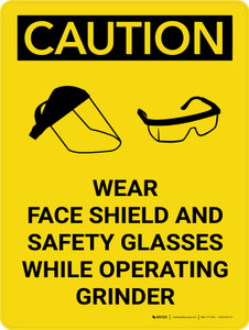 Caution: Wear Face Shield and Safety Glasses While Operating Grinder Portrait With Icon - Wall Sign
