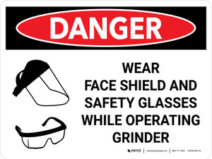 Danger: Wear Face Shield and Safety Glasses While Operating Grinder Landscape with Icons - Wall Sign