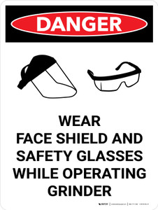 Danger: Wear Face Shield and Safety Glasses While Operating Grinder Portrait with Icon - Wall Sign