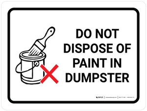Do Not Dispose Of Paint In Dumpster Landscape with Graphic - Wall Sign