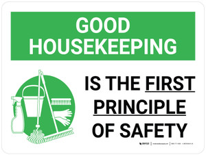 Good Housekeeping Is The First Principle Of Safety Landscape with Graphic - Wall Sign