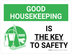 Good Housekeeping Is The Key To Safety Landscape with Graphic - Wall Sign