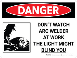 Danger: Do Not Watch Arc Welder Landscape with Graphic - Wall Sign