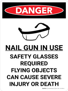 Danger: Nail Gun in Use Safety Glasses Required Portrait with Graphic - Wall Sign