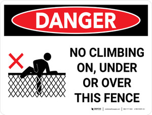Danger: No Climbing On Under Or Over This Fence Landscape with Graphic - Wall Sign