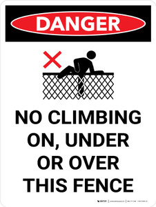 Danger: No Climbing On Under Or Over This Fence Portrait with Graphic - Wall Sign