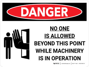 Danger: No One Is Allowed Beyond This Point While Machinery is in Operation Landscape with Graphic - Wall Sign