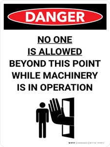 Danger: No One Is Allowed Beyond This Point While Machinery is in Operation Portrait with Graphic - Wall Sign