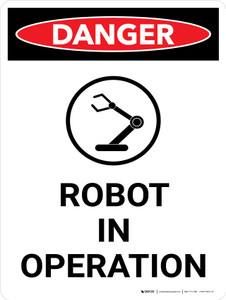 Danger: Robot in Operation Portrait with Graphic - Wall Sign