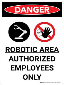 Danger: Robotic Area Authorized Employees Only Portrait with Graphic - Wall Sign