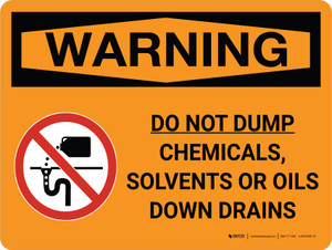 Warning: Do Not Dump Chemicals Solvents Oils Down Drain Landscape with Graphic