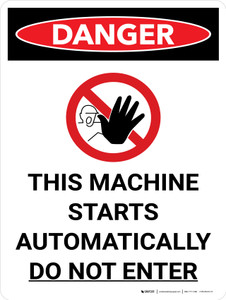 Danger: Machine Starts Automatically Do Not Enter Portrait with Graphic - Wall Sign