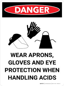 Danger: PPE Aprons Gloves Eye Protection Handling Acid Portrait with Graphic - Wall Sign