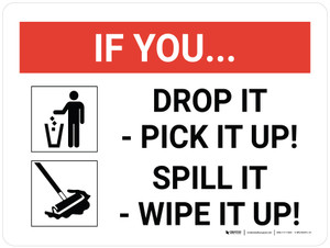 If You Drop It/Spill It - Clean It Landscape with Icon - Wall Sign
