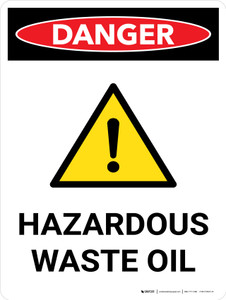 Danger: Hazardous Waste Oil Portrait with Graphic - Wall Sign