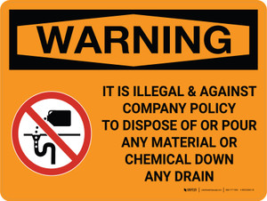 Warning: Illegal to Dispose or Pour Material or Chemical Down Drain Landscape with Graphic - Wall Sign