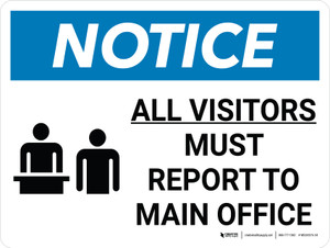 Notice: All Visitors Must Report To Main Office Landscape with Graphic