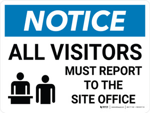 Notice: All Visitors Must Report to the Site Office Landscape with Graphic