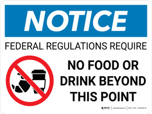 Notice: Federal Regulations Require No Food Drink Beyond This Point Landscape with Graphic