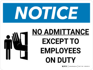 Notice: No Admittance Except To Employees On Duty Landscape with Graphic