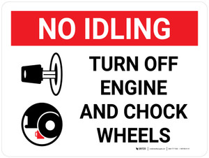 No Idling Turn Off Engine And Chock Wheels Landscape with Icon - Wall Sign