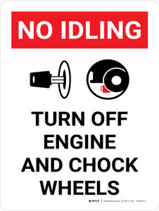 No Idling Turn Off Engine And Chock Wheels Portrait with Graphic - Wall Sign
