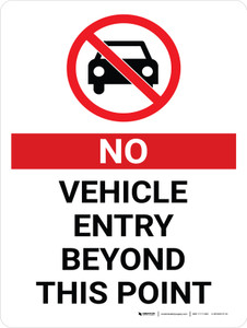 No Vehicle Entry Beyond This Point Portrait with Graphic