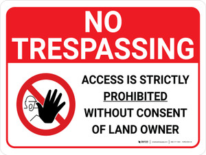 No Trespassing: Access Is Strictly Prohibited Landscape with Graphic - Wall Sign