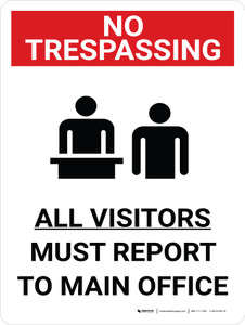 No Trespassing: All Visitors Must Report to Main Office Portrait with Graphic - Wall Sign