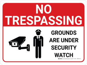 No Trespassing: Grounds Under Security Watch Landscape with Graphic - Wall Sign